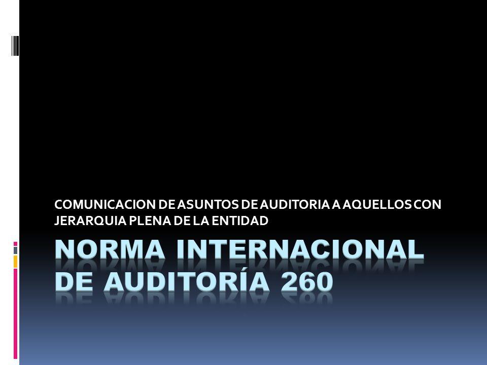 COMUNICACION DE ASUNTOS DE AUDITORIA A AQUELLOS CON JERARQUIA PLENA DE LA ENTIDAD
