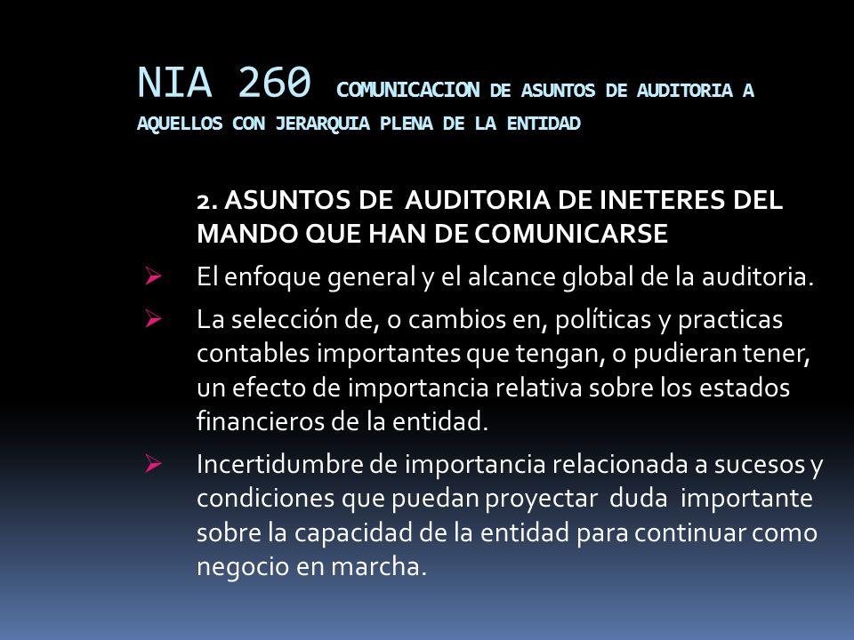 NIA 260 COMUNICACION DE ASUNTOS DE AUDITORIA A AQUELLOS CON JERARQUIA PLENA DE LA ENTIDAD 2. ASUNTOS DE AUDITORIA DE INETERES DEL MANDO QUE HAN DE COM