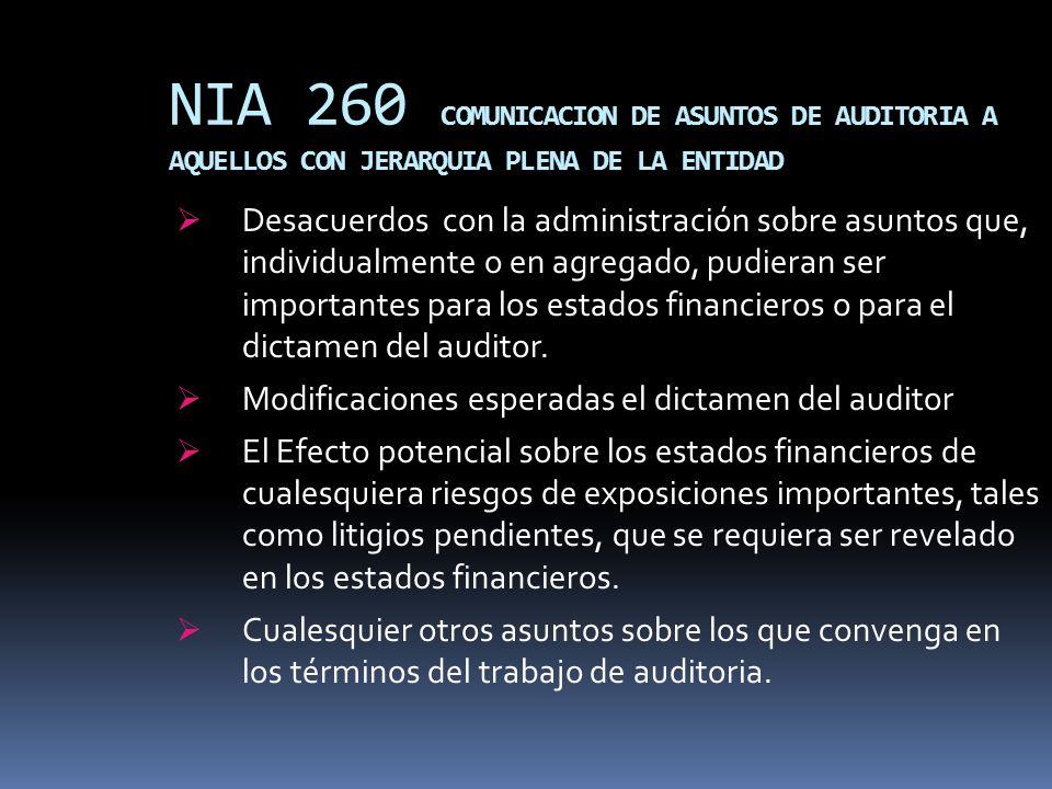 NIA 260 COMUNICACION DE ASUNTOS DE AUDITORIA A AQUELLOS CON JERARQUIA PLENA DE LA ENTIDAD Desacuerdos con la administración sobre asuntos que, individ