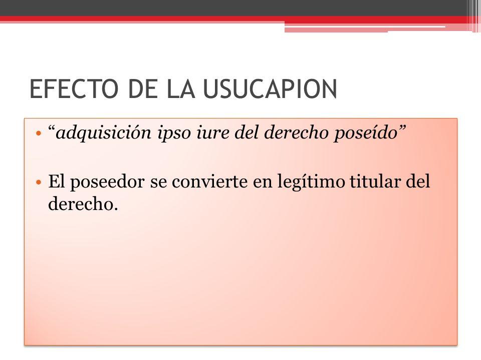 REQUISITOS DE LA USUCAPION Título traslativo posesorio/dominio.