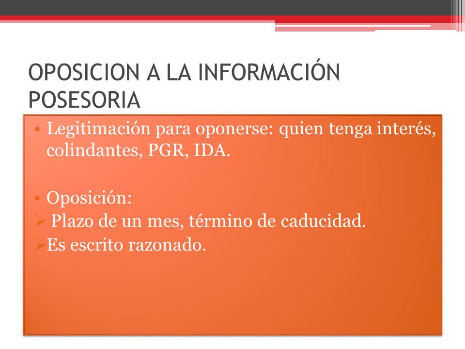 OPOSICION A LA INFORMACIÓN POSESORIA: TIPOS DE OPOSICION.