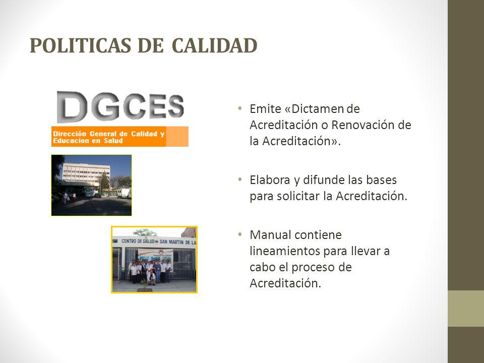POLITICAS DE CALIDAD Emite «Dictamen de Acreditación o Renovación de la Acreditación».