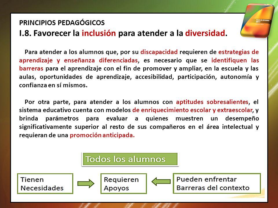PRINCIPIOS PEDAGÓGICOS I.8.Favorecer la inclusión para atender a la diversidad.