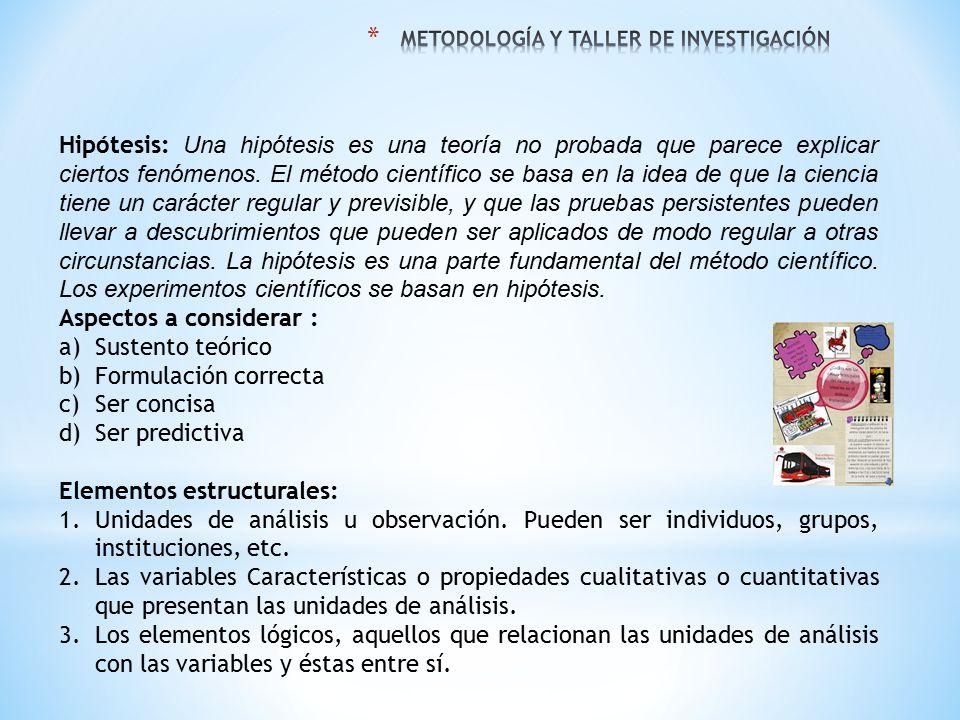 Tipos de Hipótesis: Hipótesis de investigación: estas son explicaciones tentativas sobre posibles relaciones entre al menos dos variables.