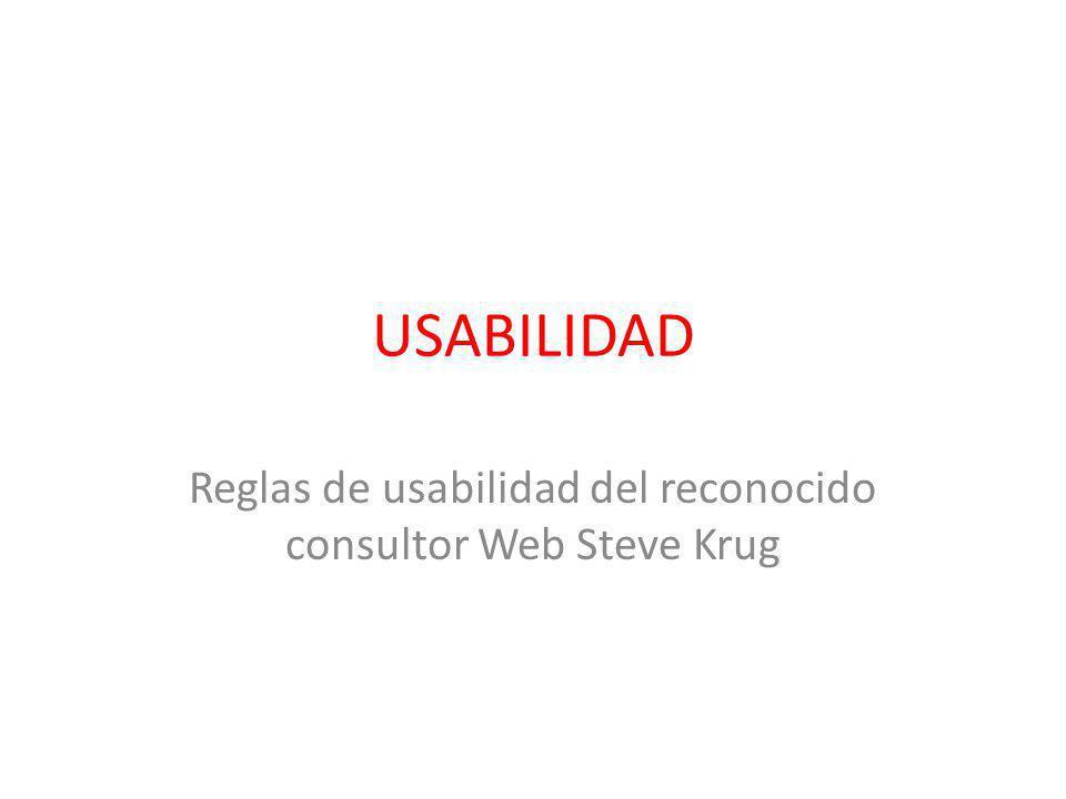 USABILIDAD Reglas de usabilidad del reconocido consultor Web Steve Krug