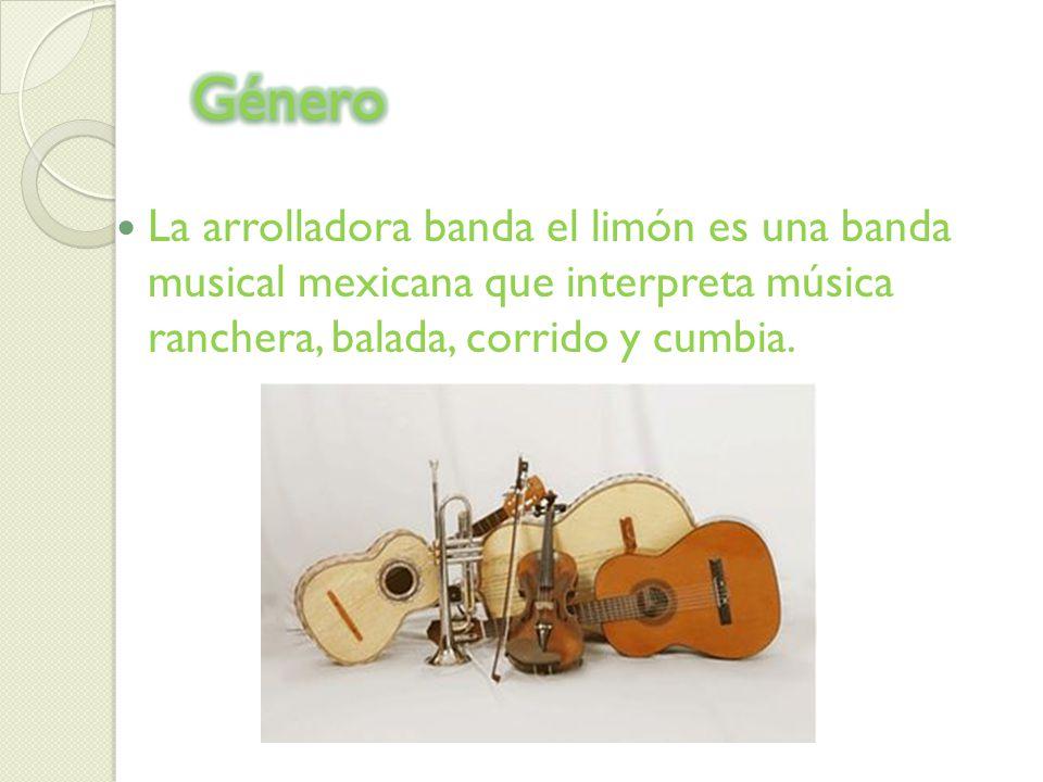 La arrolladora banda el limón es una banda musical mexicana que interpreta música ranchera, balada, corrido y cumbia.