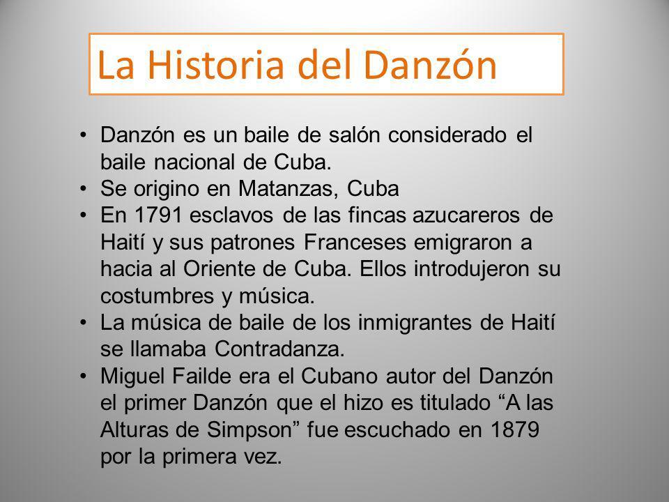 La Historia del Danzón Danzón es un baile de salón considerado el baile nacional de Cuba. Se origino en Matanzas, Cuba En 1791 esclavos de las fincas