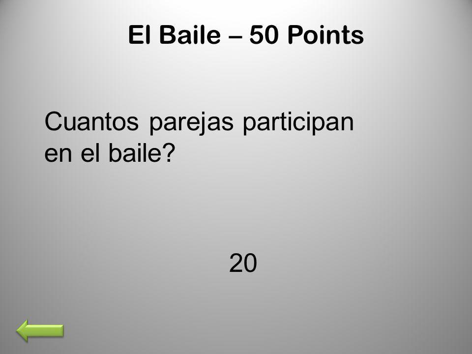 El Baile – 50 Points Cuantos parejas participan en el baile? 20