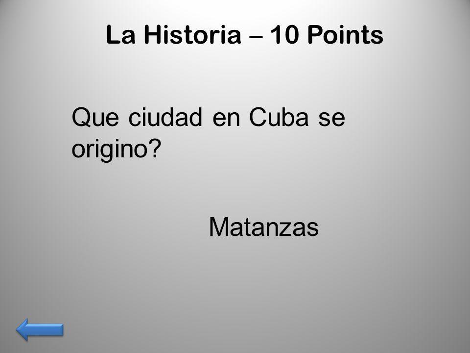 La Historia – 10 Points Que ciudad en Cuba se origino? Matanzas
