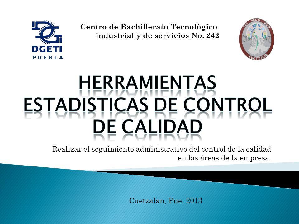 Centro de Bachillerato Tecnológico industrial y de servicios No. 242 Realizar el seguimiento administrativo del control de la calidad en las áreas de