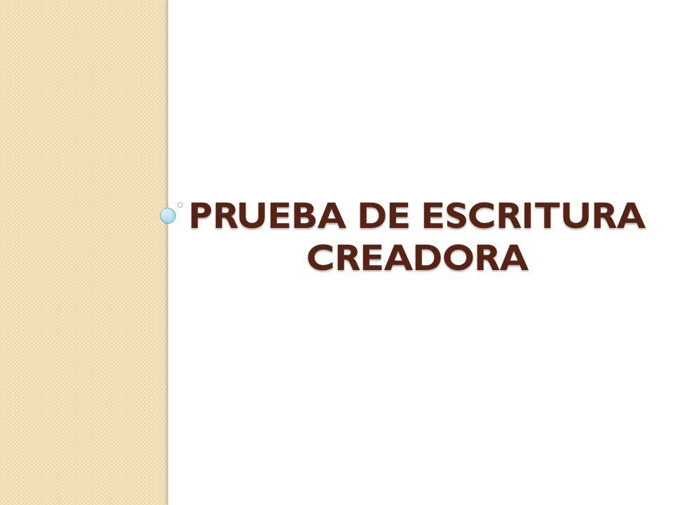 PRUEBA DE ESCRITURA CREADORA