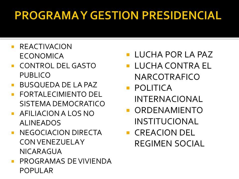 REACTIVACION ECONOMICA CONTROL DEL GASTO PUBLICO BUSQUEDA DE LA PAZ FORTALECIMIENTO DEL SISTEMA DEMOCRATICO AFILIACION A LOS NO ALINEADOS NEGOCIACION