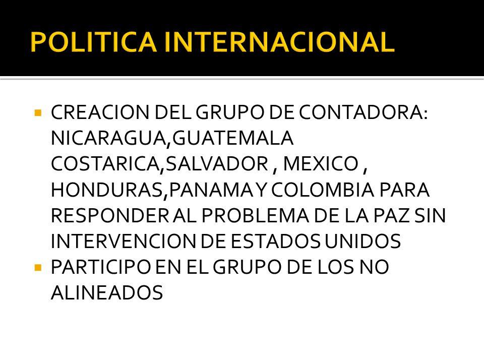 CREACION DEL GRUPO DE CONTADORA: NICARAGUA,GUATEMALA COSTARICA,SALVADOR, MEXICO, HONDURAS,PANAMA Y COLOMBIA PARA RESPONDER AL PROBLEMA DE LA PAZ SIN I