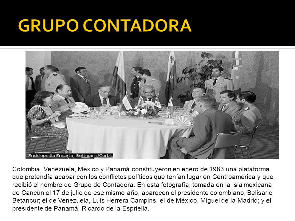 Colombia, Venezuela, México y Panamá constituyeron en enero de 1983 una plataforma que pretendía acabar con los conflictos políticos que tenían lugar