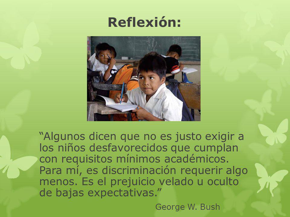 Reflexión: Algunos dicen que no es justo exigir a los niños desfavorecidos que cumplan con requisitos mínimos académicos.