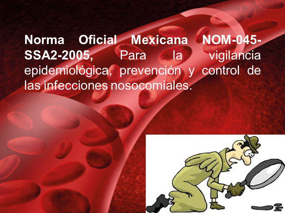 Norma Oficial Mexicana NOM-045- SSA2-2005, Para la vigilancia epidemiológica, prevención y control de las infecciones nosocomiales.