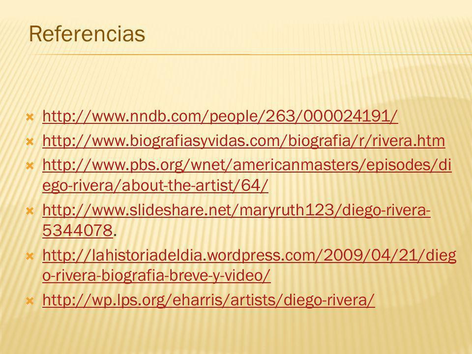 http://www.nndb.com/people/263/000024191/ http://www.biografiasyvidas.com/biografia/r/rivera.htm http://www.pbs.org/wnet/americanmasters/episodes/di e