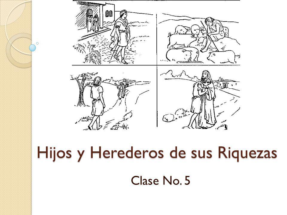 Hijos y Herederos de sus Riquezas Clase No. 5