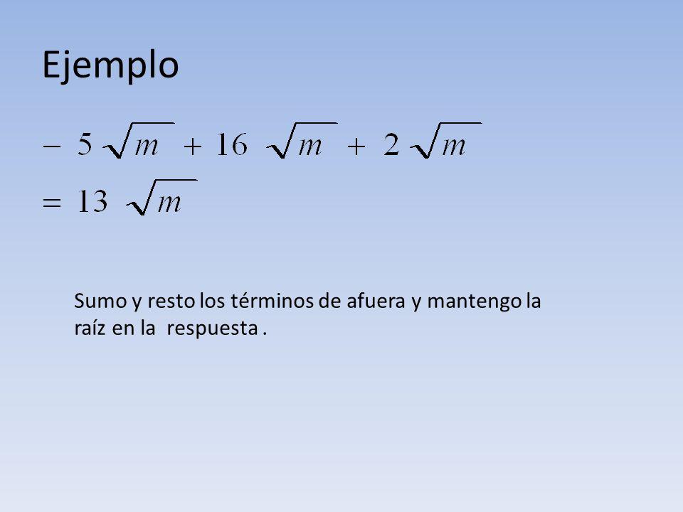 Ejemplo Sumo y resto los términos de afuera y mantengo la raíz en la respuesta.