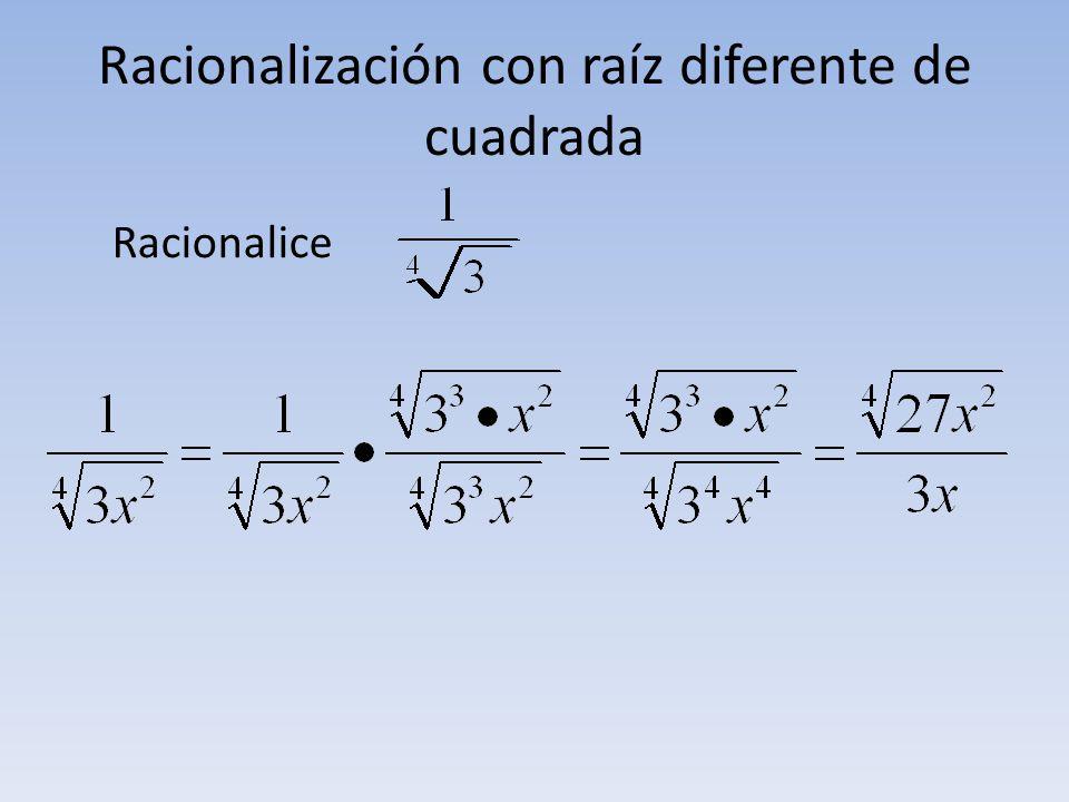 Racionalización con raíz diferente de cuadrada Racionalice