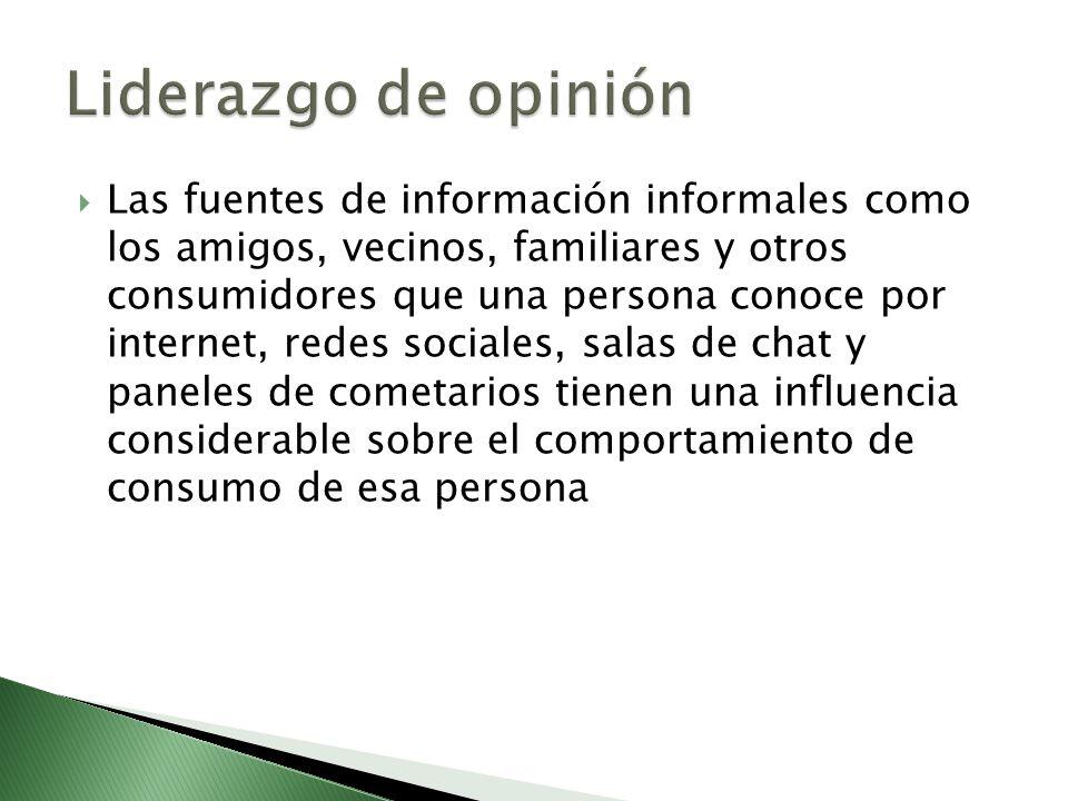 Las fuentes de información informales como los amigos, vecinos, familiares y otros consumidores que una persona conoce por internet, redes sociales, s
