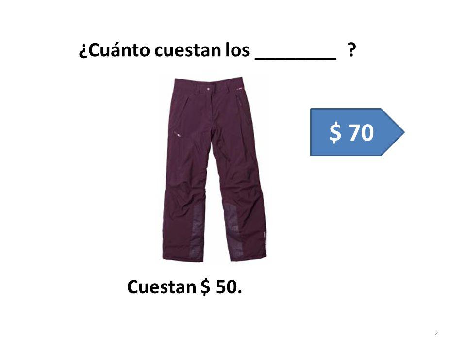 ¿Cuánto cuesta la _________? La chaqueta cuesta $ 300. 3 $ 300