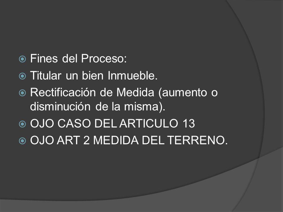 Fines del Proceso: Titular un bien Inmueble.