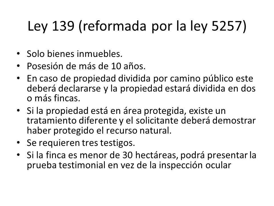 Ley 139 (reformada por la ley 5257) Solo bienes inmuebles.