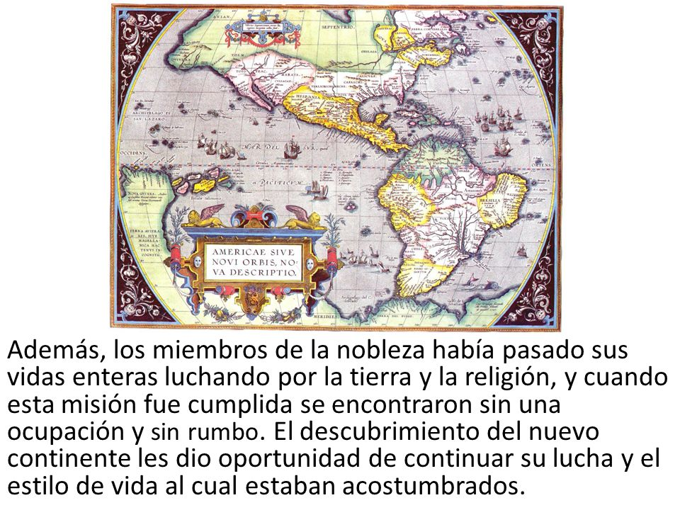 Además, los miembros de la nobleza había pasado sus vidas enteras luchando por la tierra y la religión, y cuando esta misión fue cumplida se encontrar
