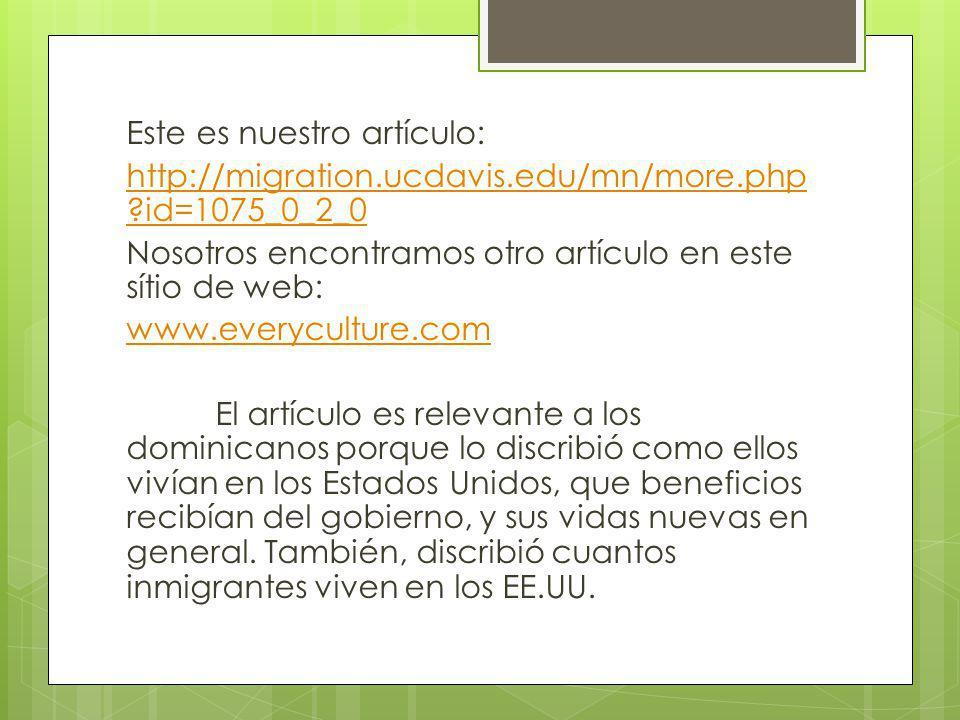 Este es nuestro artículo: http://migration.ucdavis.edu/mn/more.php ?id=1075_0_2_0 Nosotros encontramos otro artículo en este sítio de web: www.everycu