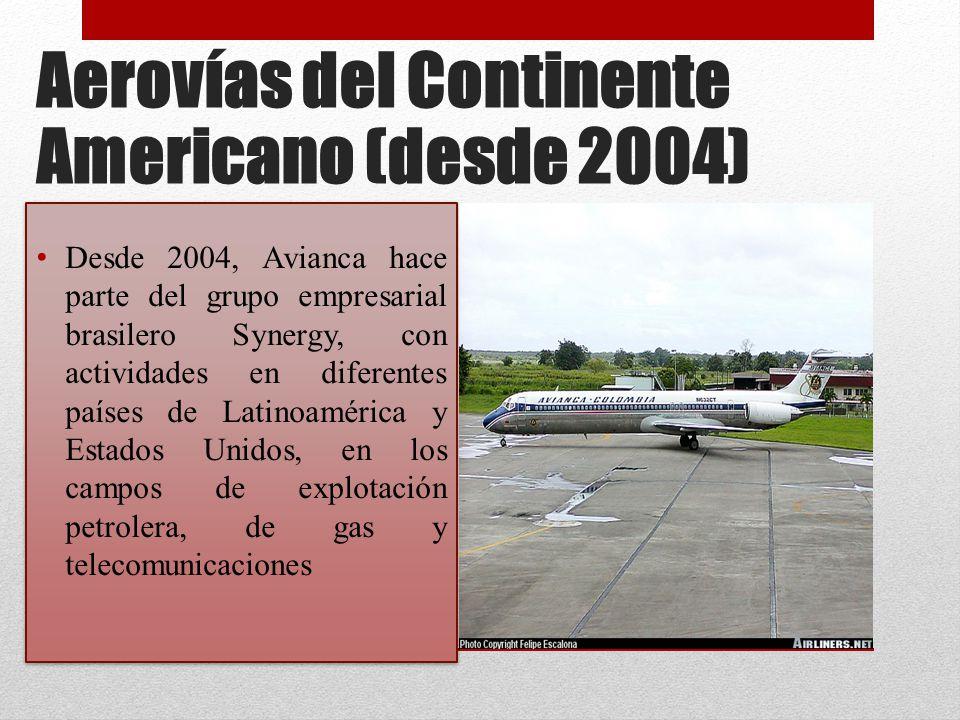 Desde 2004, Avianca hace parte del grupo empresarial brasilero Synergy, con actividades en diferentes países de Latinoamérica y Estados Unidos, en los