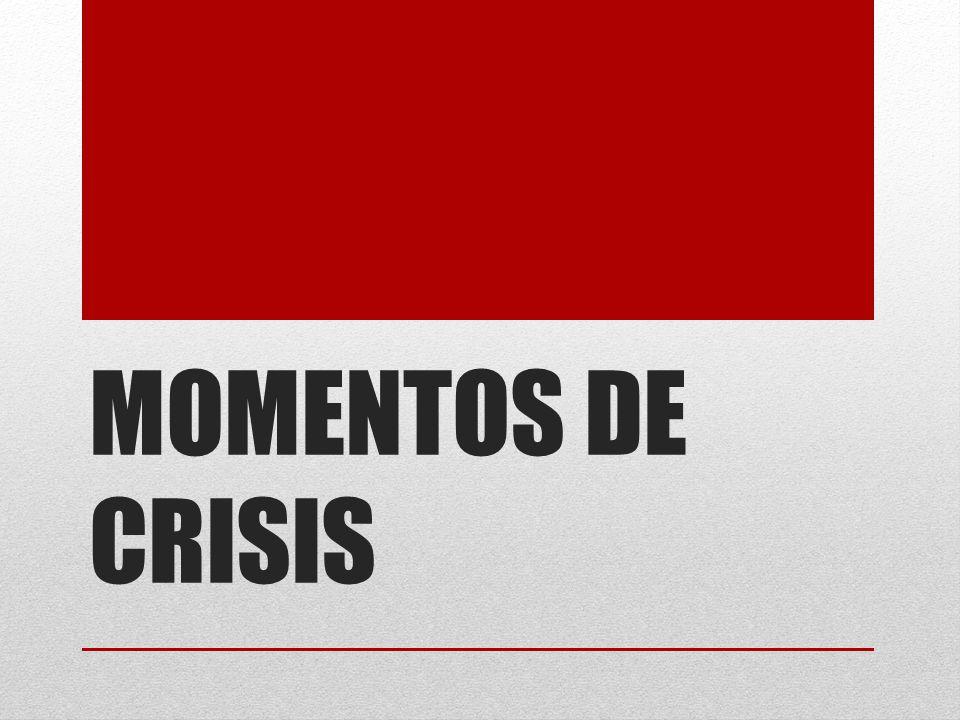 MOMENTOS DE CRISIS