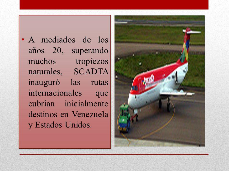 A mediados de los años 20, superando muchos tropiezos naturales, SCADTA inauguró las rutas internacionales que cubrían inicialmente destinos en Venezu