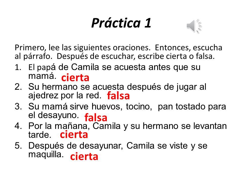 Práctica 1 Primero, lee las siguientes oraciones.Entonces, escucha al párrafo.