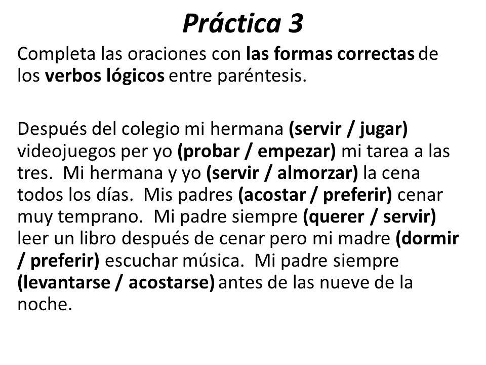 Práctica 2 Escribe una oración ejemplar con cada verbo y sujeto.