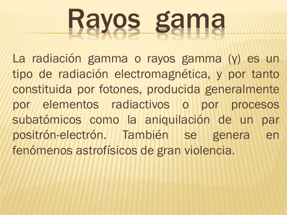 La radiación gamma o rayos gamma (γ) es un tipo de radiación electromagnética, y por tanto constituida por fotones, producida generalmente por element