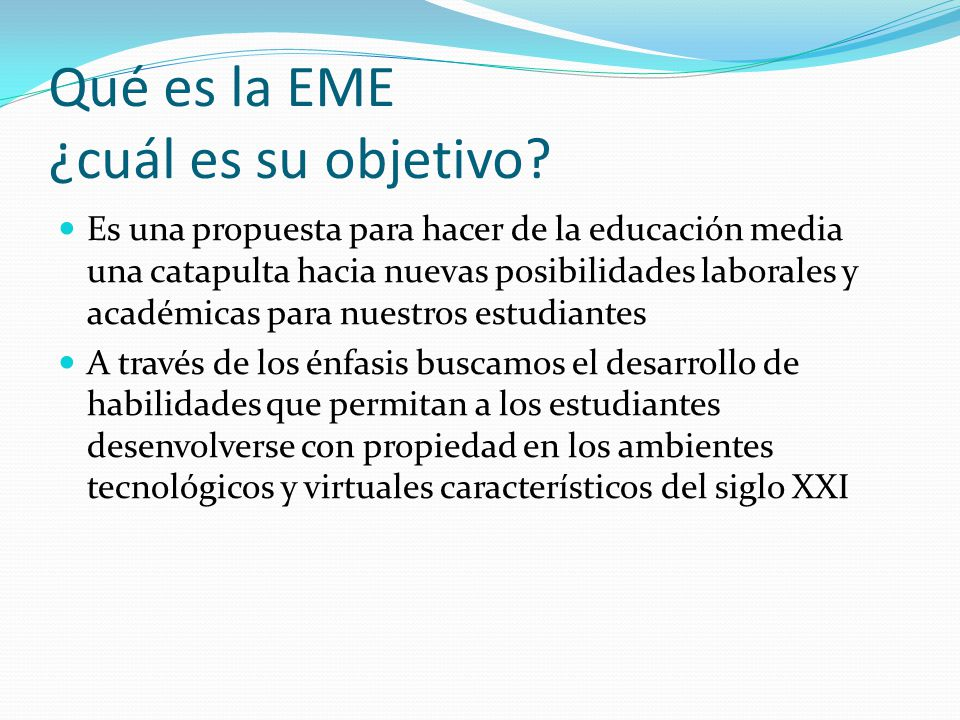 Qué es la EME ¿cuál es su objetivo.
