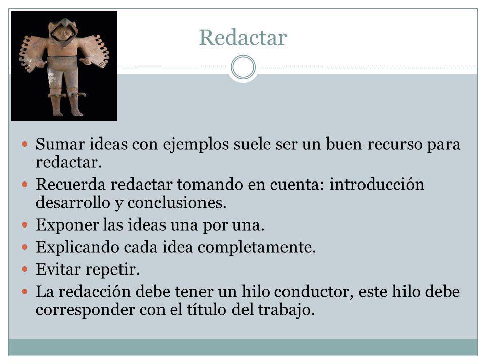 Redactar Sumar ideas con ejemplos suele ser un buen recurso para redactar.