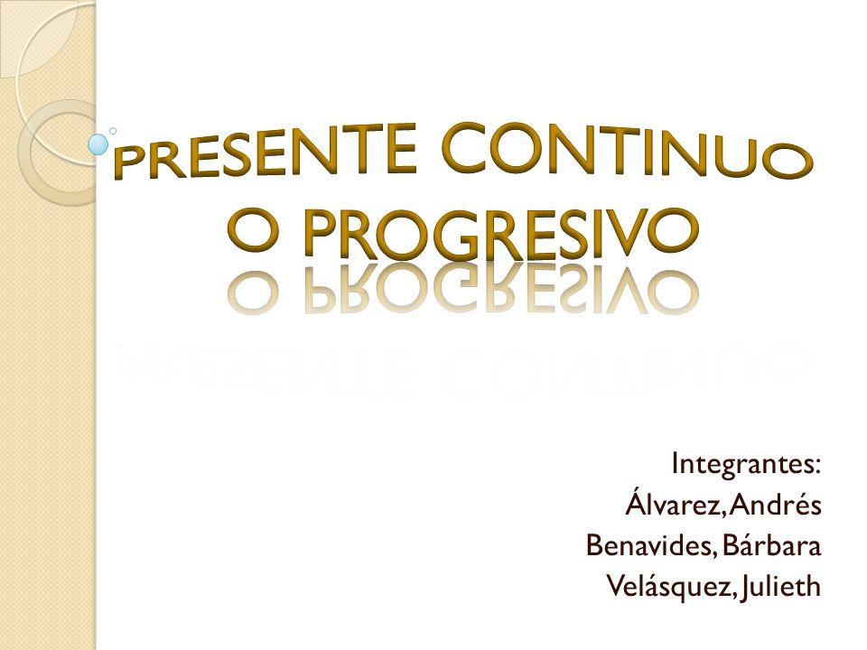 Integrantes: Álvarez, Andrés Benavides, Bárbara Velásquez, Julieth