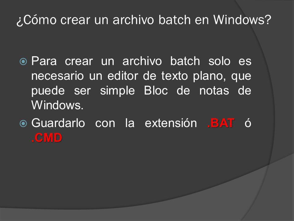 ¿Cómo crear un archivo batch en Windows? Para crear un archivo batch solo es necesario un editor de texto plano, que puede ser simple Bloc de notas de