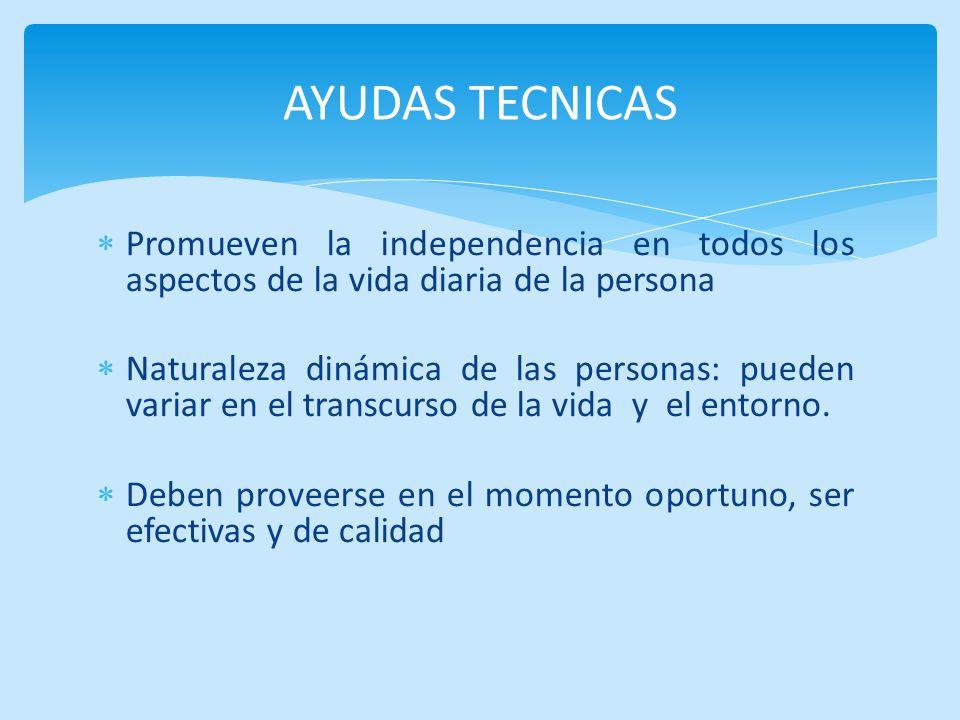 Promueven la independencia en todos los aspectos de la vida diaria de la persona Naturaleza dinámica de las personas: pueden variar en el transcurso d
