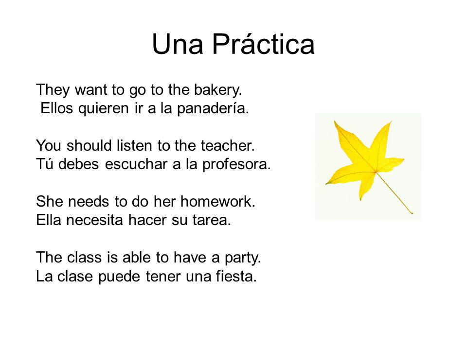 Me gustaría…… Me gustaría means I would like.This is also often followed by the infinitive.