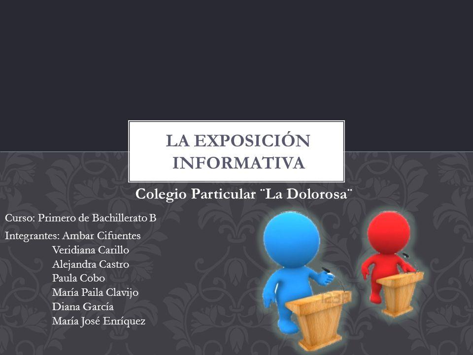 La exposición informativa es la acción de dar a conocer información sobre un tema determinado.