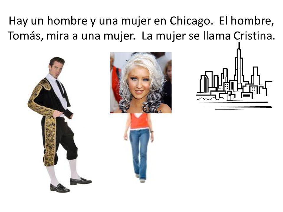Hay un hombre y una mujer en Chicago. El hombre, Tomás, mira a una mujer. La mujer se llama Cristina.