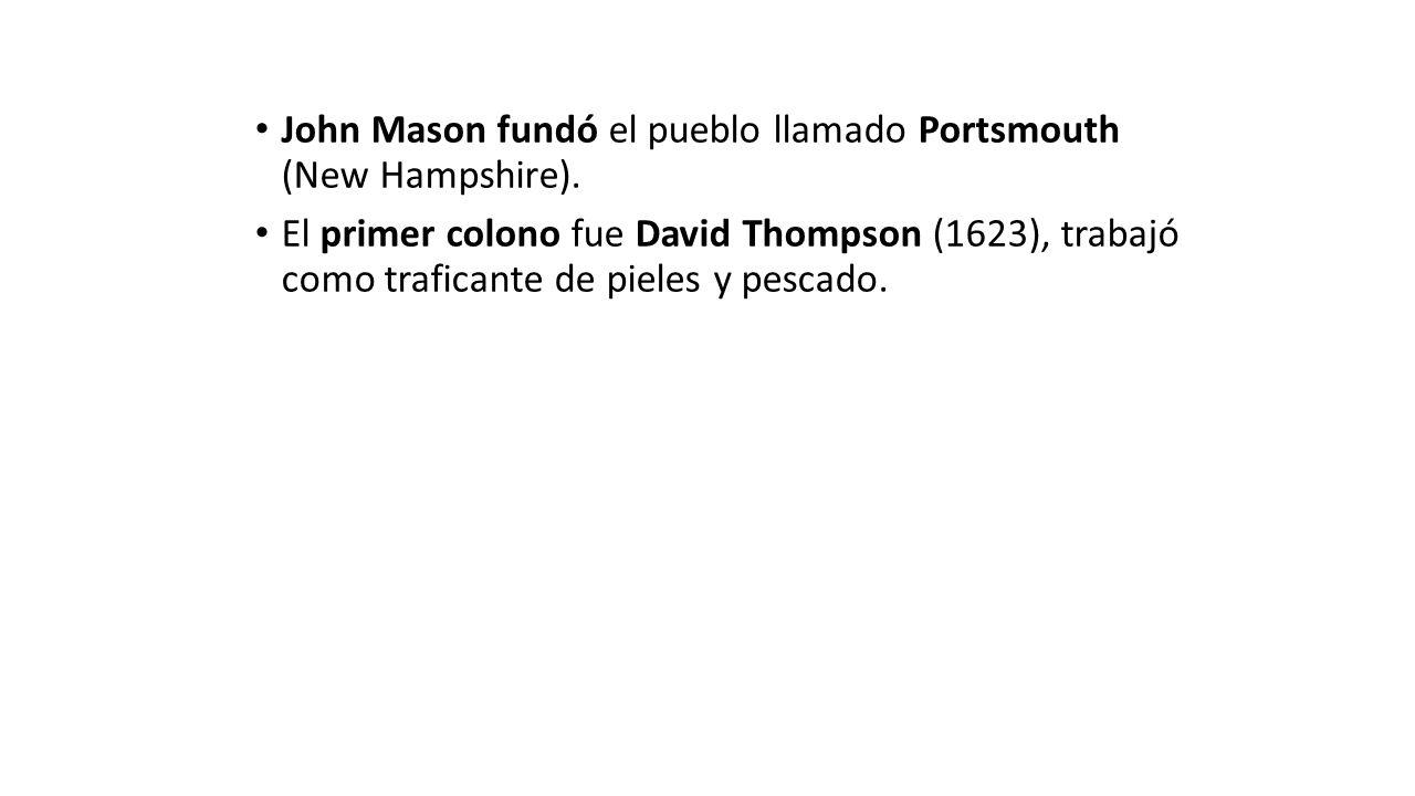 John Mason fundó el pueblo llamado Portsmouth (New Hampshire).