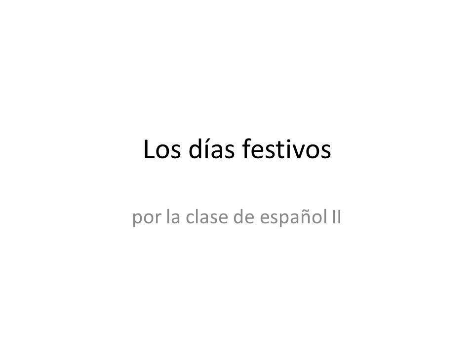 Los días festivos por la clase de español II