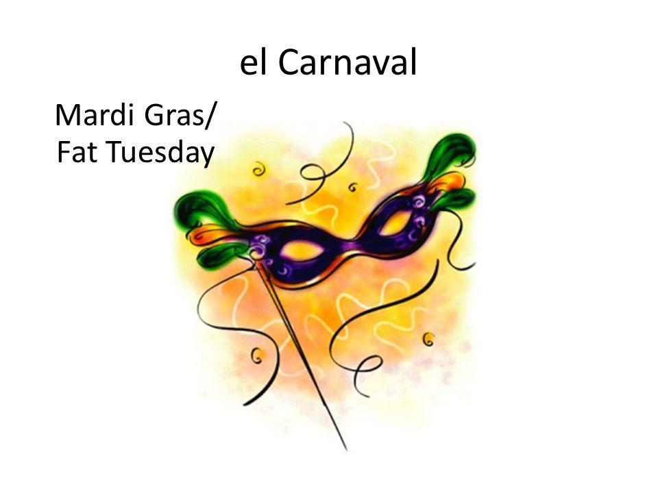 el Carnaval Mardi Gras/ Fat Tuesday