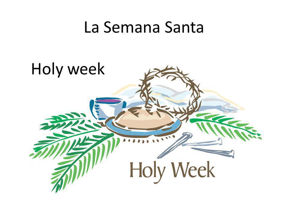 La Semana Santa Holy week
