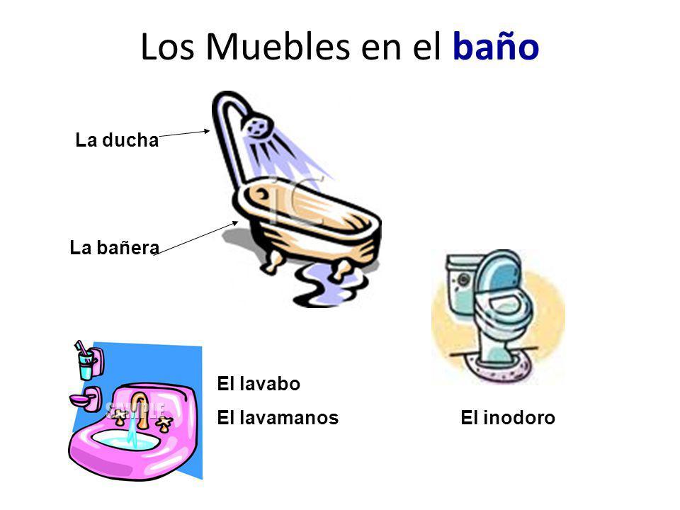 Los Muebles en el baño La bañera La ducha El lavabo El lavamanosEl inodoro