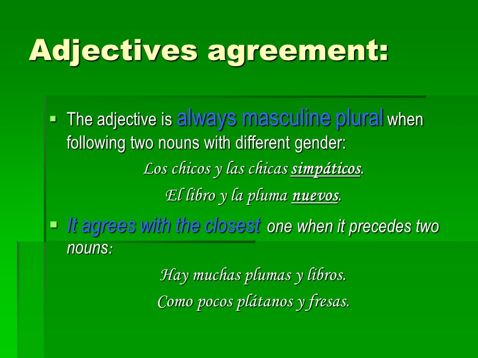 CHANGE OF MEANING Some adjectives change their meaning depending on whether they precede or follow the noun: Some adjectives change their meaning depending on whether they precede or follow the noun: AdjetivoPrecedingFollowing.